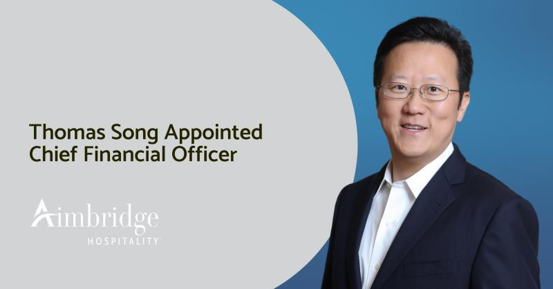 Aimbridge Hospitality Has Appointed Thomas Song as Chief Financial Officer